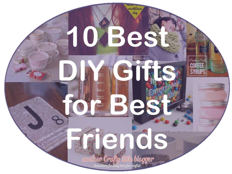 Best Diy Gifts For Best Friends Another Crafty Little Blogger